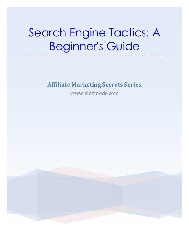 Search Engine Tactics: A   Beginners Guide   Affiliate Marketing Secrets Series           www.ebizmode.com