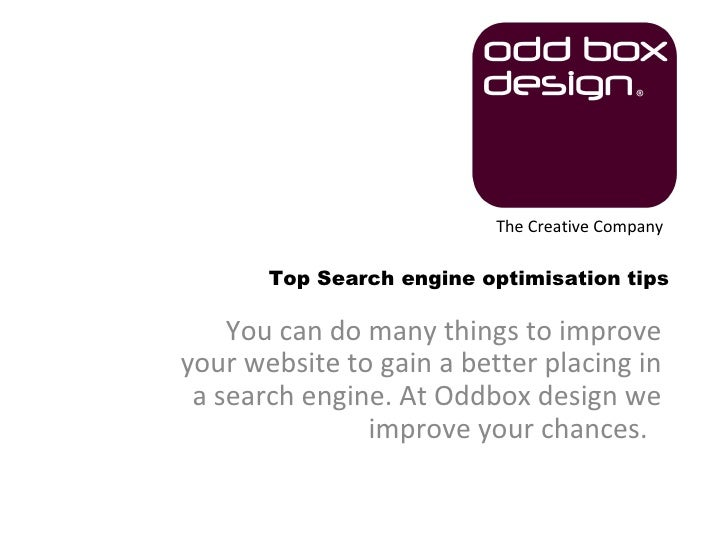 You can do many things to improve your website to gain a better placing in a search engine. At Oddbox design we improve yo...