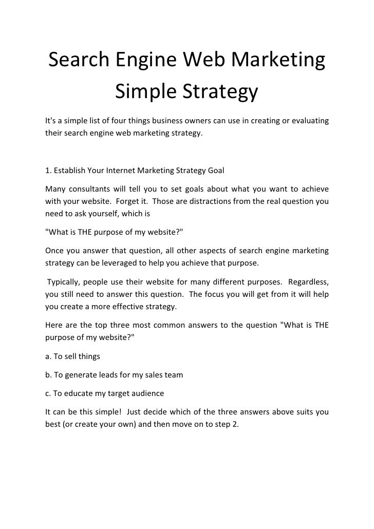 Search Engine Web Marketing        Simple Strategy It's a simple list of four things business owners can use in creating o...