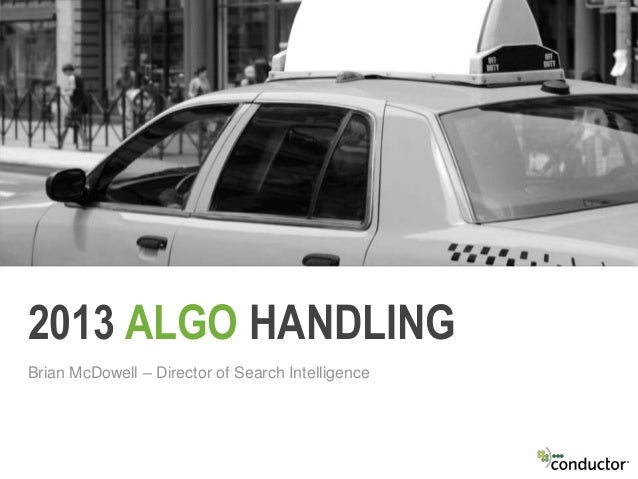 2013 ALGO HANDLING Brian McDowell – Director of Search Intelligence