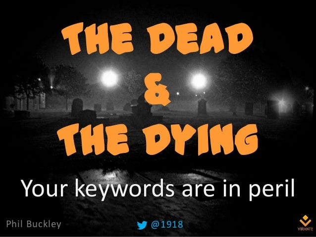 The Dead & The Dying Phil Buckley @1918 Your keywords are in peril