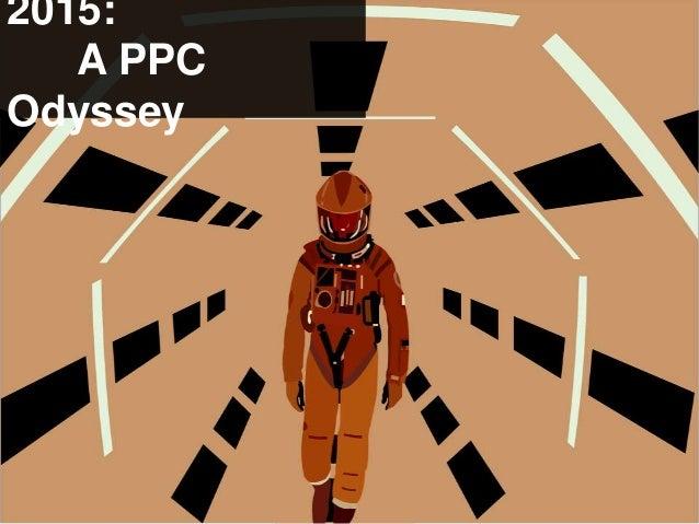 2015: A PPC Odyssey