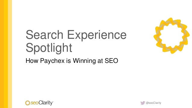 @seoClarity Search Experience Spotlight How Paychex is Winning at SEO