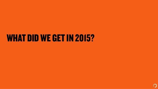WHATDIDWEGETIN2015?