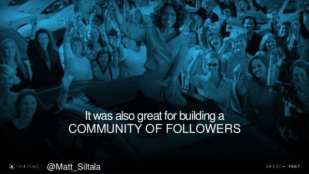 It was also great for building a COMMUNITY OF FOLLOWERS @Matt_Siltala