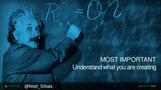 MOST IMPORTANT Understand what you are creating @Matt_Siltala