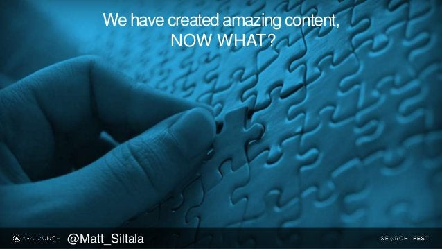We have created amazing content, NOW WHAT? @Matt_Siltala