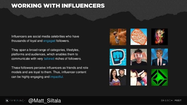 Influencers are social media celebrities who have thousands of loyal and engaged followers. They span a broad range of cat...