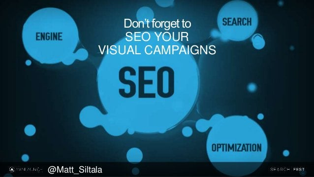Don't forget to SEO YOUR VISUAL CAMPAIGNS @Matt_Siltala