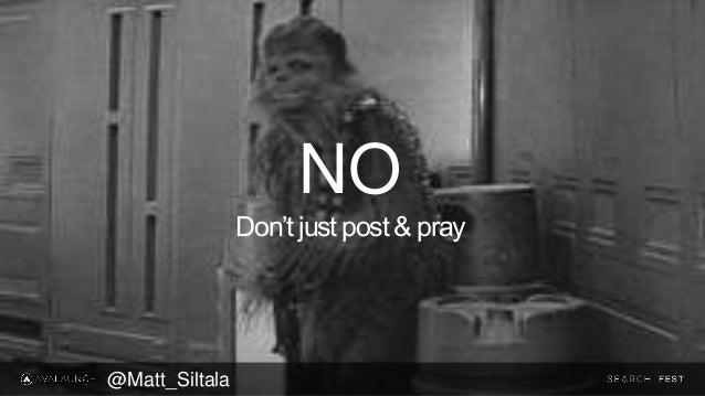 NO Don't just post & pray @Matt_Siltala