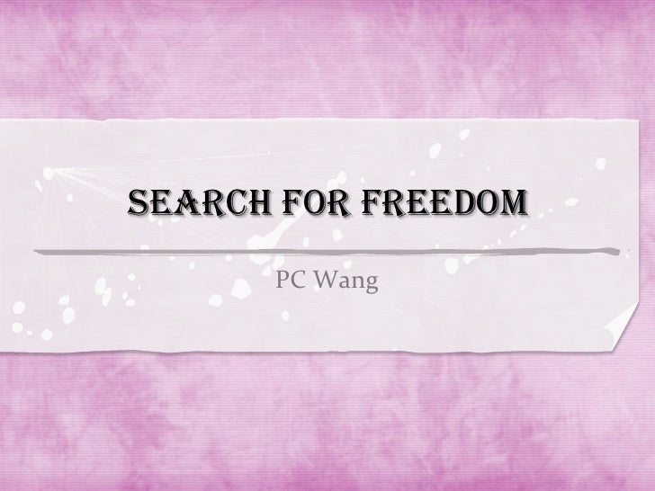 Search for Freedom      PC Wang