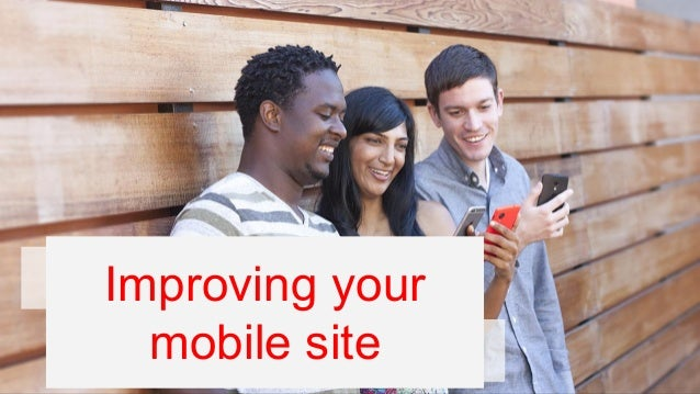 Search-Friendly  Improving your  mobile site  Mobile Sites