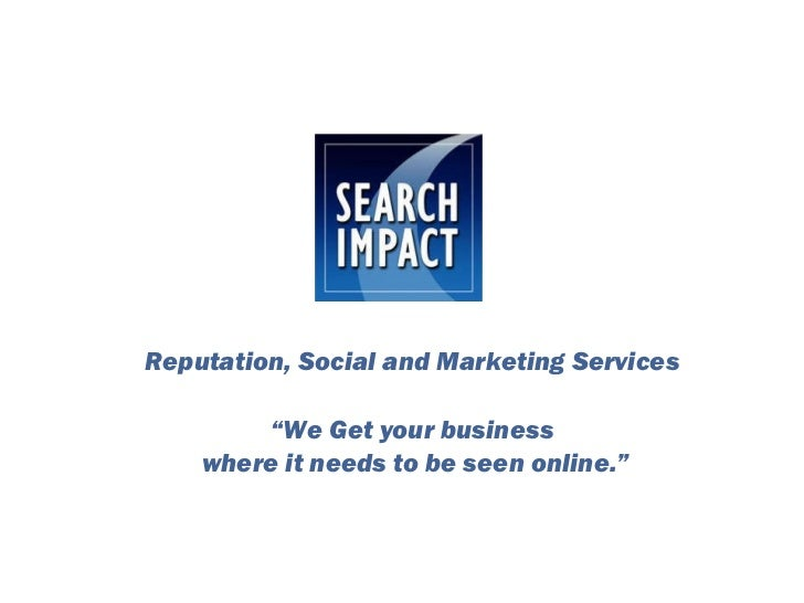 """Reputation, Social and Marketing Services """" We Get your business where it needs to be seen online."""""""