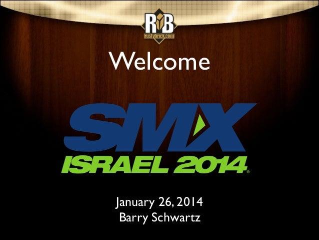 Welcome  January 26, 2014  Barry Schwartz