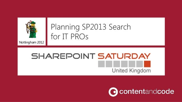 Planning SP2013 Search                  for IT PROsNottingham 2012