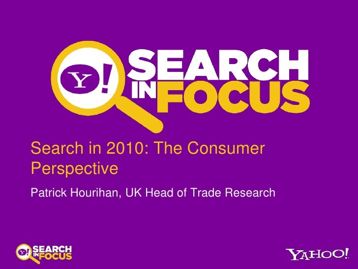 Search in 2010: The Consumer Perspective<br />Patrick Hourihan, UK Head of Trade Research<br />