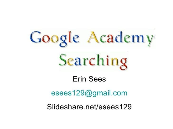 Erin Sees [email_address] Slideshare.net/esees129