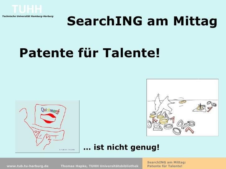 SearchING am Mittag …  ist nicht genug! Patente für Talente!