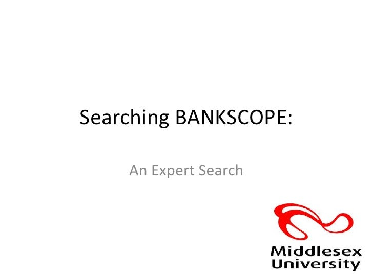 Searching BANKSCOPE:<br />An Expert Search<br />