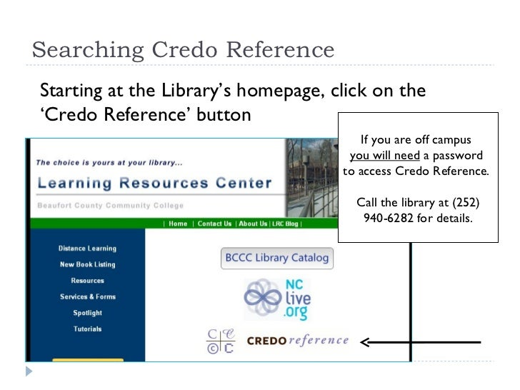 Searching Credo Reference Starting at the Library's homepage, click on the  ' Credo Reference' button If you are off campu...