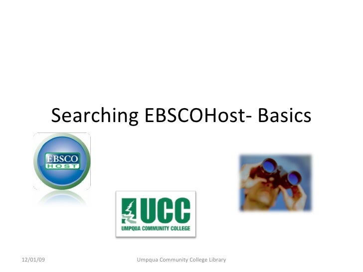 Searching EBSCOHost- Basics 06/07/09 Umpqua Community College Library
