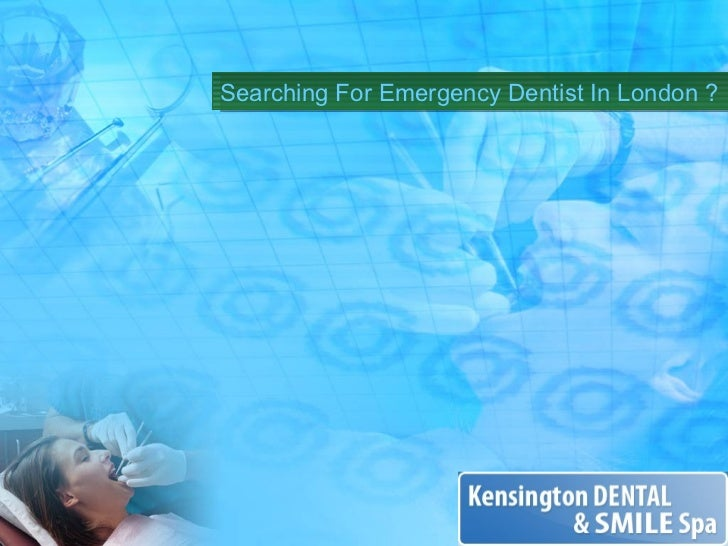 Searching For Emergency Dentist In London ?