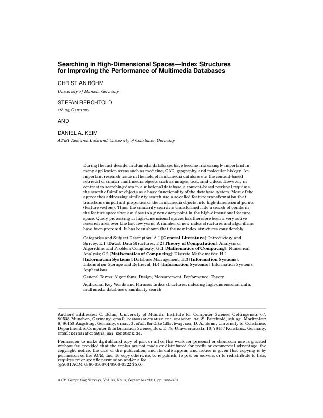 Searching in High-Dimensional Spaces—Index Structures for Improving the Performance of Multimedia Databases ¨ CHRISTIAN BO...