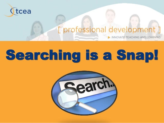 Searching is a Snap!