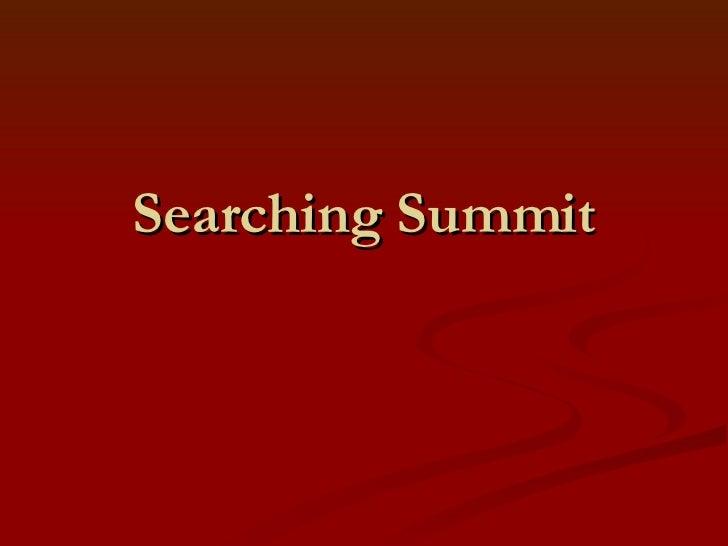 Searching Summit