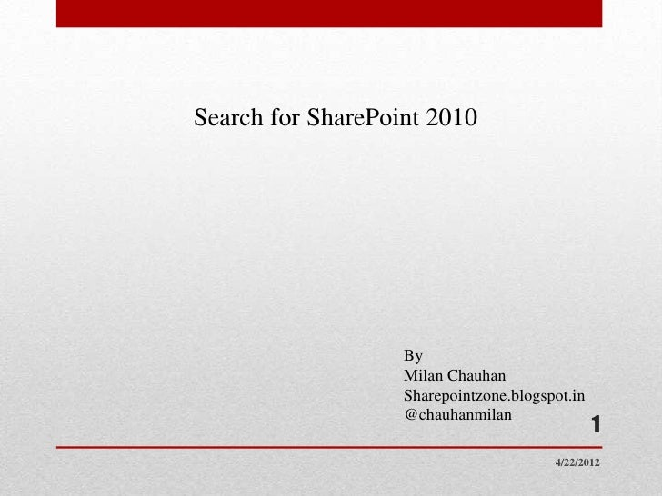 Search for SharePoint 2010                   By                   Milan Chauhan                   Sharepointzone.blogspot....