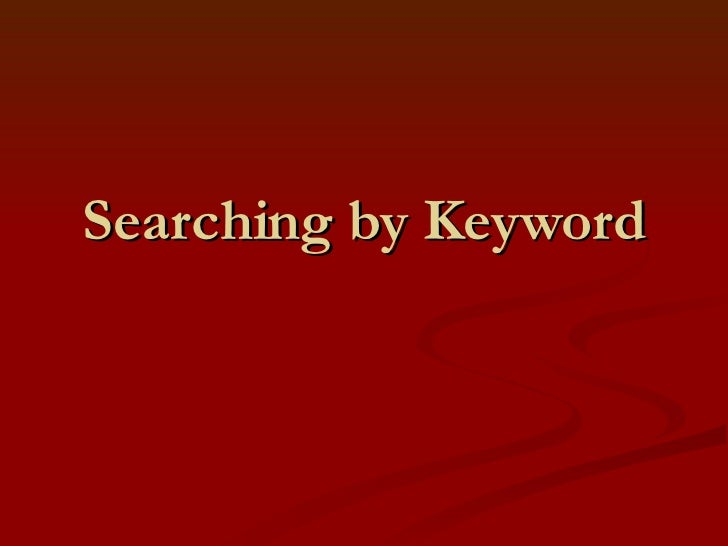 Searching by Keyword