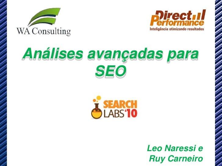 Análises avançadas para           SEO                     Leo Naressi e                 Ruy Carneiro