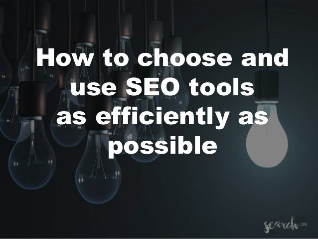 How to choose and use SEO tools as efficiently as possible