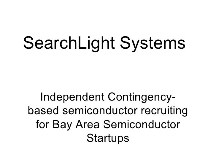 SearchLight Systems Independent Contingency-based semiconductor recruiting for Bay Area Semiconductor Startups