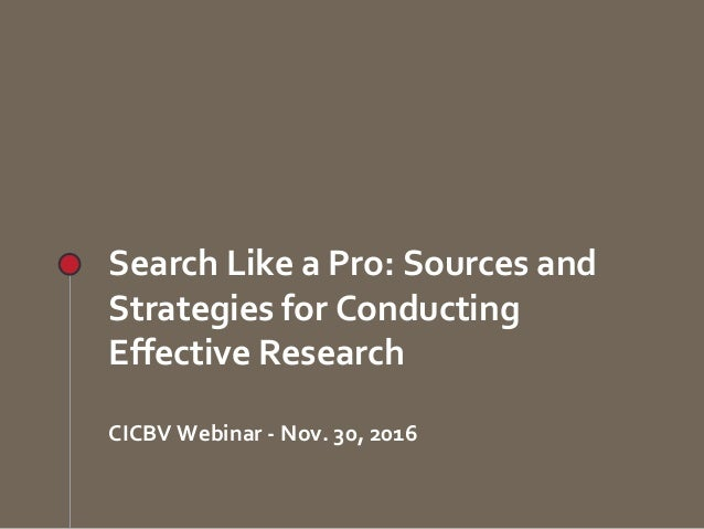 www.fsoresearch.ca Search Like a Pro: Sources and Strategies for Conducting Effective Research CICBV Webinar - Nov. 30, 20...