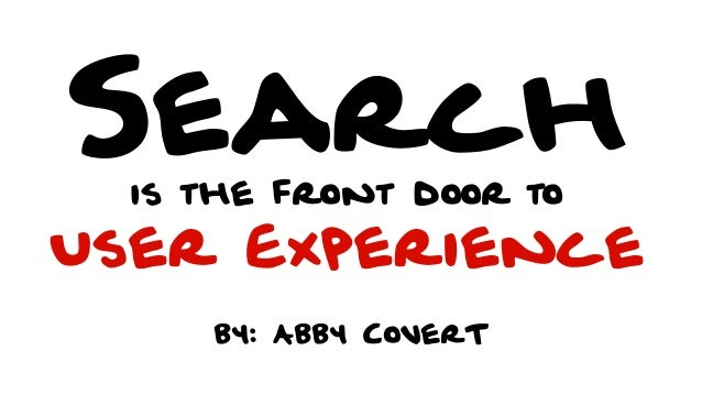 by: Abby CoverTSearchis the front door toUser Experience
