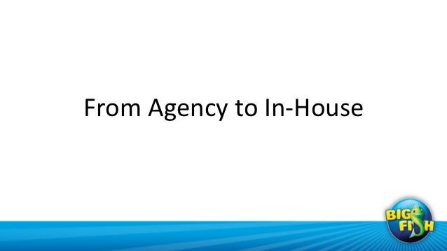 From	  Agency	  to	  In-­‐House