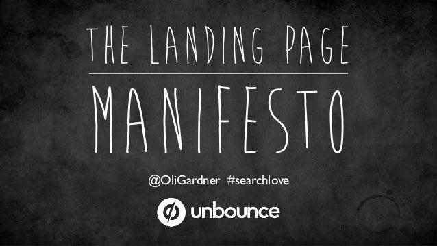 THE LANDING PAGE MANIFESTO@OliGardner #searchlove