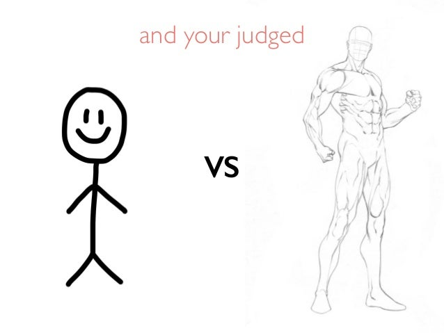 and your judged VS