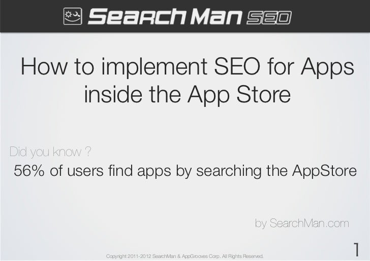 How to implement SEO for Apps      inside the App StoreDid you know ?	56% of users find apps by searching the AppStore     ...