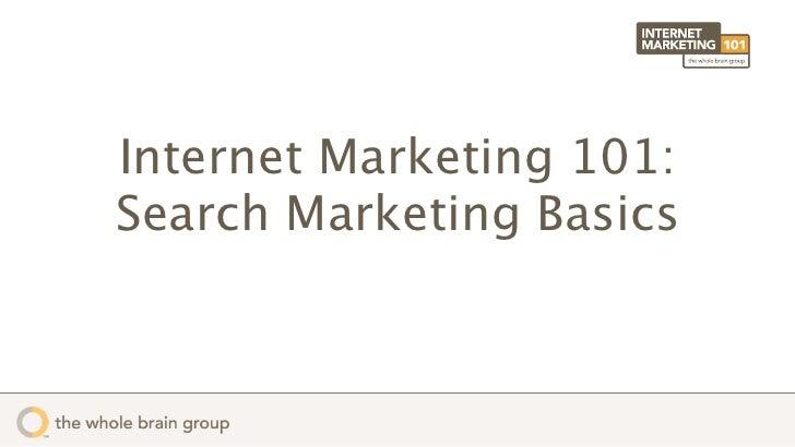 Internet Marketing 101:Search Marketing Basics