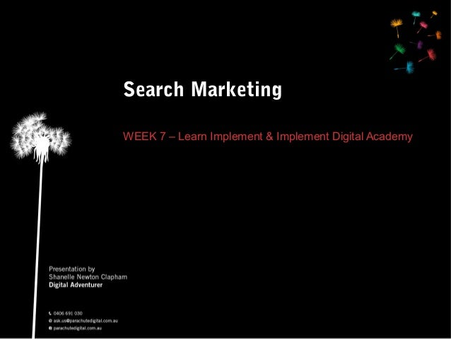 Search Marketing WEEK 7 – Learn Implement & Implement Digital Academy