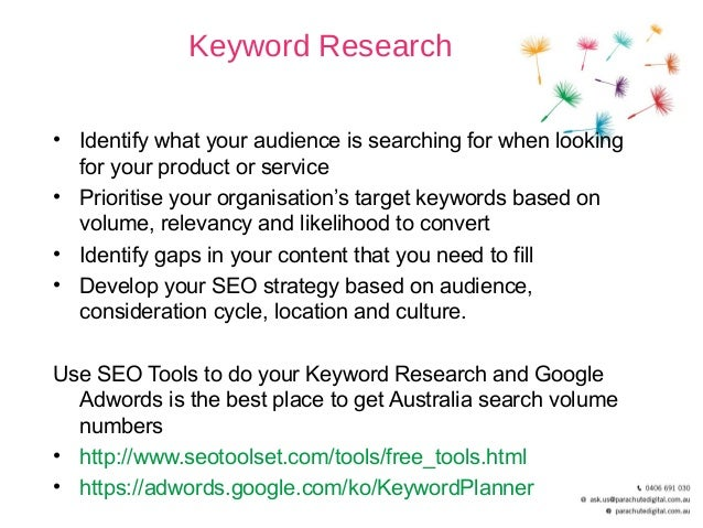 Page Rank; 31. Keyword Research • Identify what your audience is searching ...
