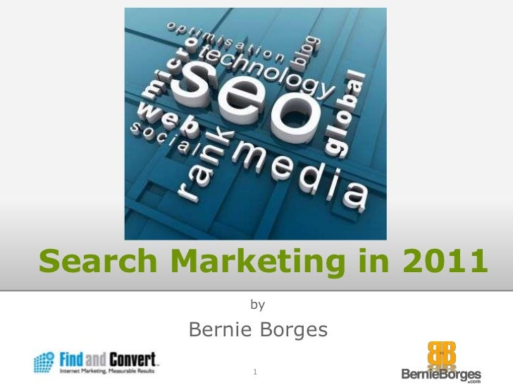 Search Marketing in 2011<br />by<br />Bernie Borges<br />1<br />