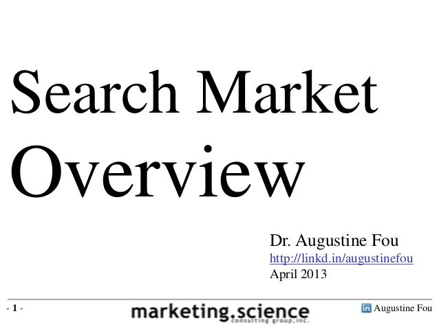 Search MarketOverview         Dr. Augustine Fou         http://linkd.in/augustinefou         April 2013-1-                ...