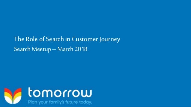 The Role of Searchin Customer Journey Search Meetup – March 2018