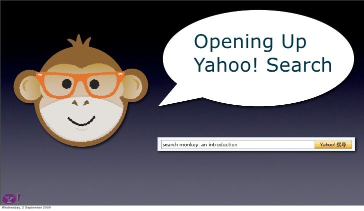 Opening Up                               Yahoo! Search     Wednesday, 2 September 2009