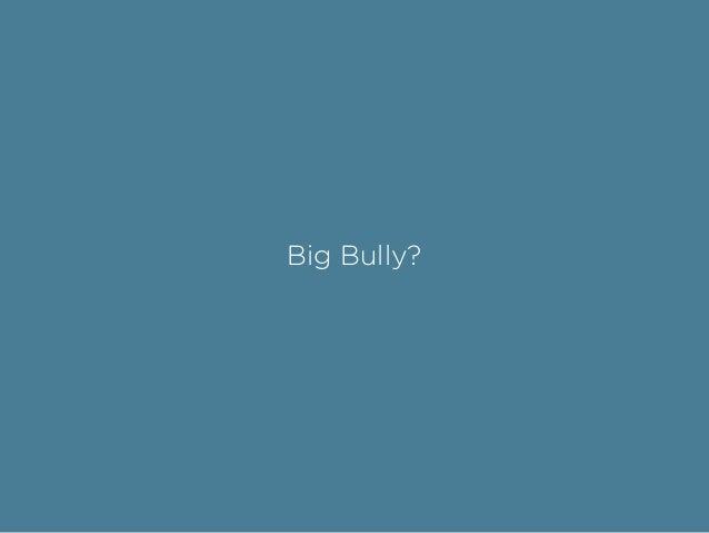 Big Bully?