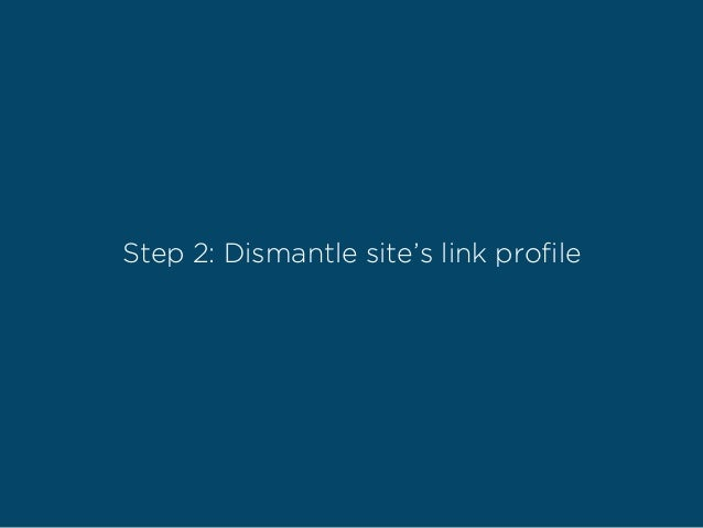 Step 2: Dismantle site's link profile