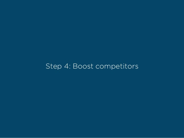 Step 4: Boost competitors